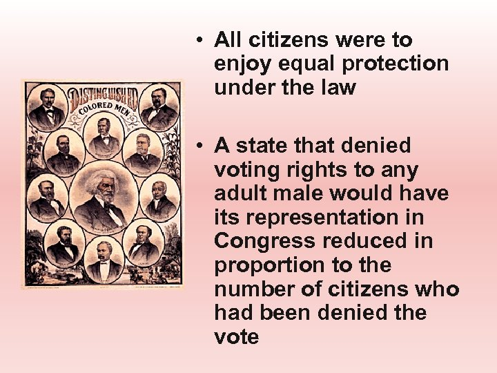 • All citizens were to enjoy equal protection under the law • A