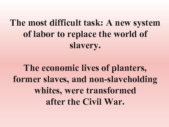 The most difficult task: A new system of labor to replace the world of