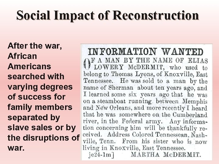 Social Impact of Reconstruction After the war, African Americans searched with varying degrees of