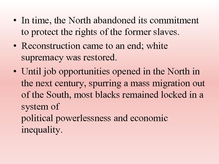• In time, the North abandoned its commitment to protect the rights of