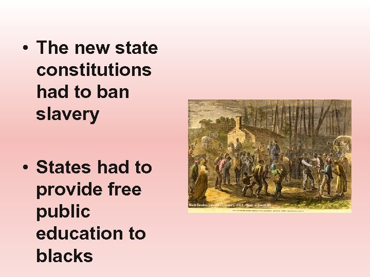 • The new state constitutions had to ban slavery • States had to