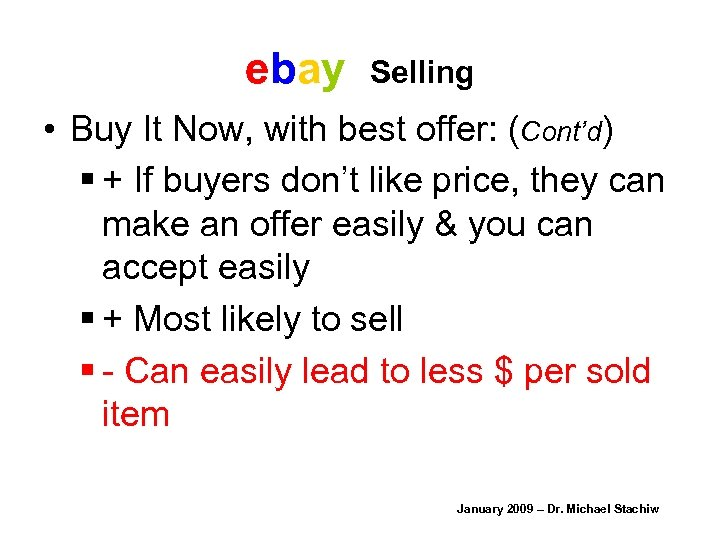 ebay Selling • Buy It Now, with best offer: (Cont'd) § + If buyers