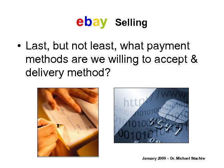 ebay Selling • Last, but not least, what payment methods are we willing to