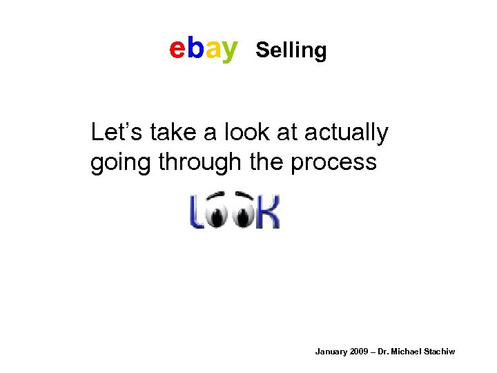 ebay Selling Let's take a look at actually going through the process January 2009