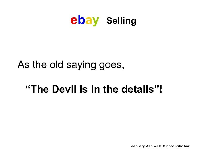 """ebay Selling As the old saying goes, """"The Devil is in the details""""! January"""