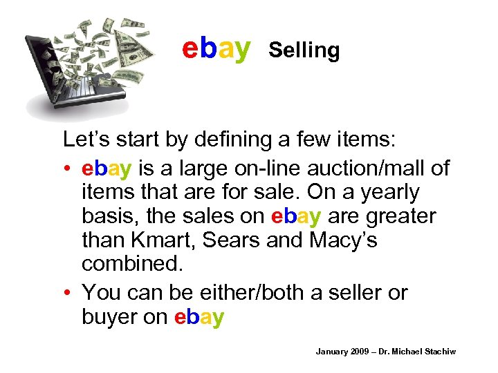 ebay Selling Let's start by defining a few items: • ebay is a large