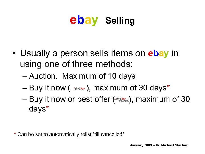 ebay Selling • Usually a person sells items on ebay in using one of