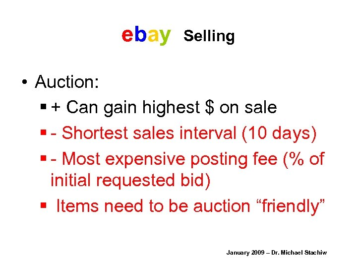 ebay Selling • Auction: § + Can gain highest $ on sale § -