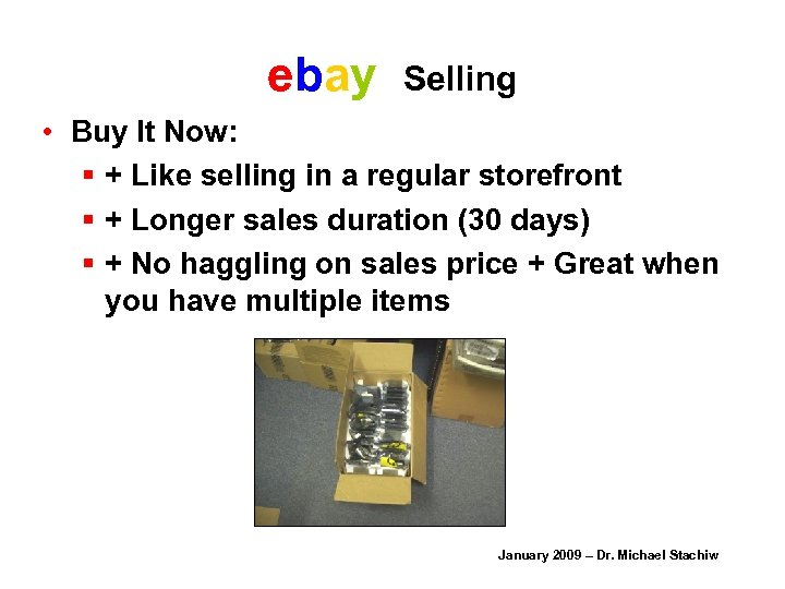 ebay Selling • Buy It Now: § + Like selling in a regular storefront