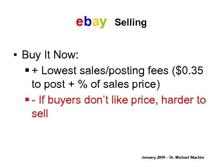 ebay Selling • Buy It Now: § + Lowest sales/posting fees ($0. 35 to