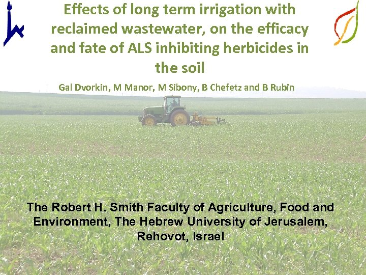 Effects of long term irrigation with reclaimed wastewater, on the efficacy and fate of