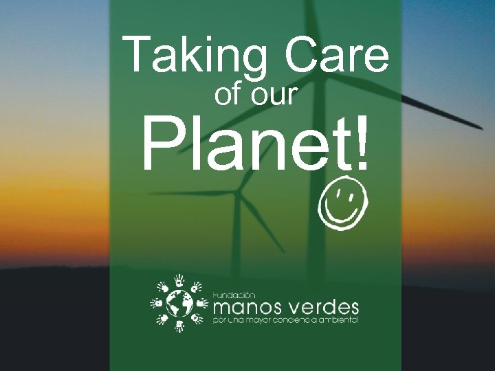 Taking Care of our Planet!
