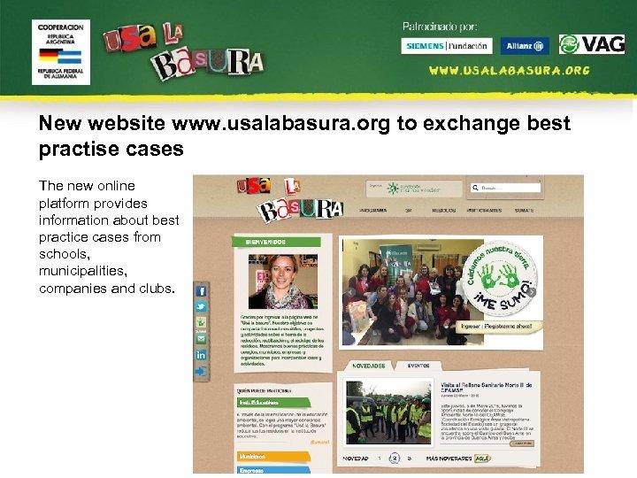 New website www. usalabasura. org to exchange best practise cases The new online platform