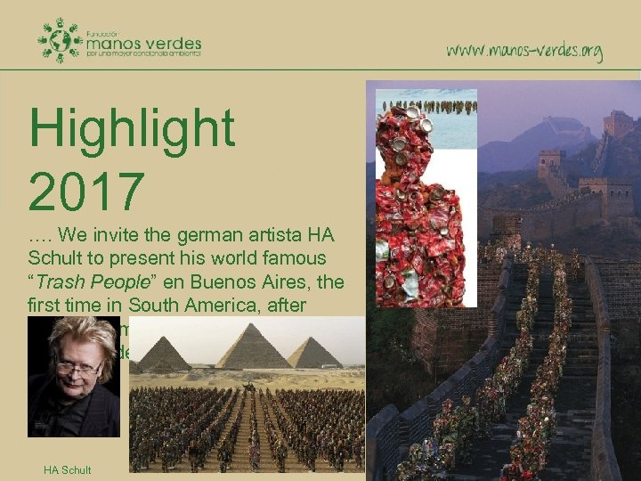 Highlight 2017 …. We invite the german artista HA Schult to present his world
