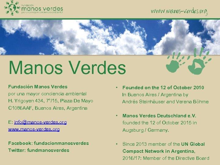 Manos Verdes Fundación Manos Verdes por una mayor conciencia ambiental H. Yrigoyen 434, 7°/15,