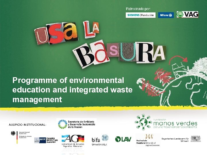 Programme of environmental education and integrated waste management AUSPICIO INSTITUCIONAL: