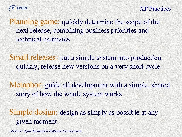XP Practices Planning game: quickly determine the scope of the next release, combining business