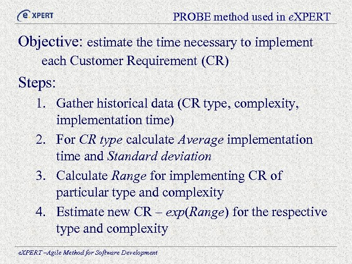 PROBE method used in e. XPERT Objective: estimate the time necessary to implement each