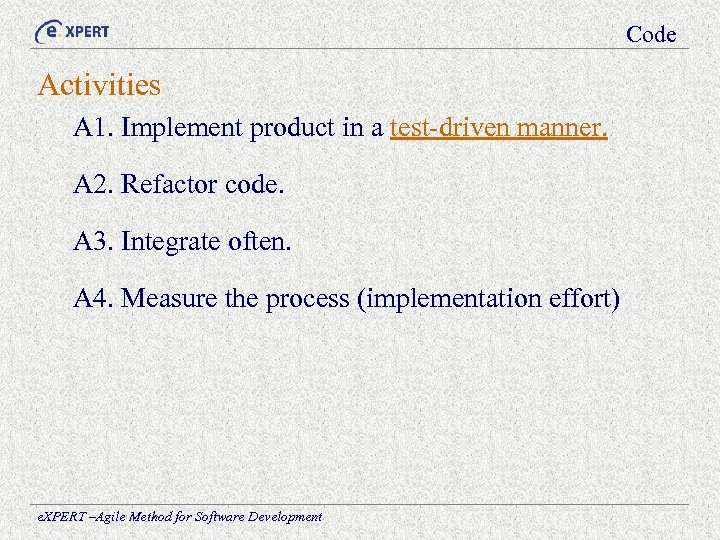 Code Activities A 1. Implement product in a test-driven manner. A 2. Refactor code.