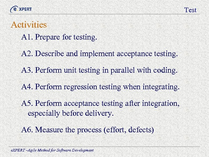 Test Activities A 1. Prepare for testing. A 2. Describe and implement acceptance testing.