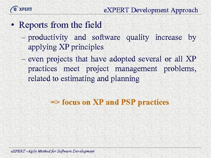 e. XPERT Development Approach • Reports from the field – productivity and software quality