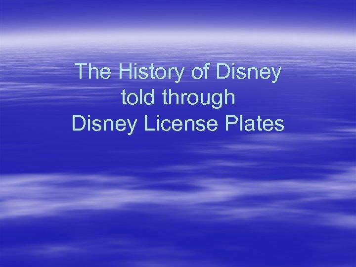 The History of Disney told through Disney License Plates