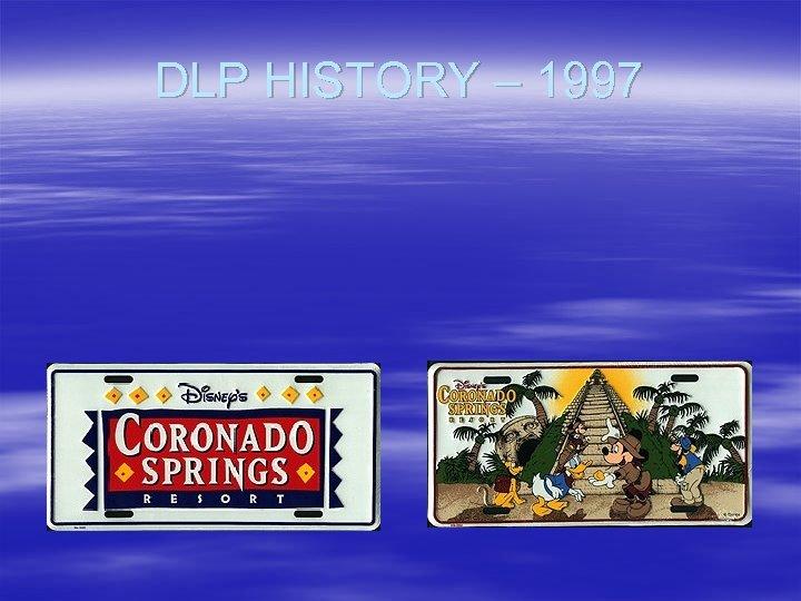 DLP HISTORY – 1997