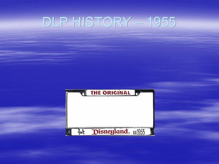 DLP HISTORY – 1955