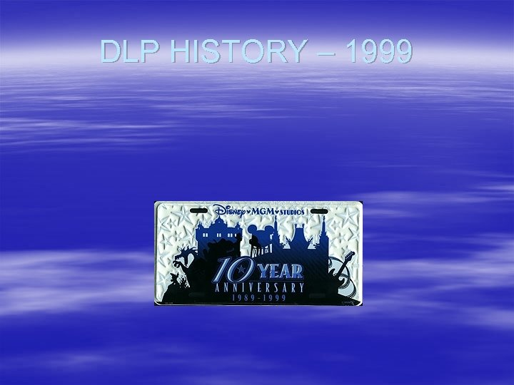 DLP HISTORY – 1999