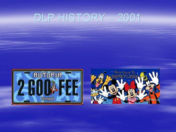 DLP HISTORY – 2001