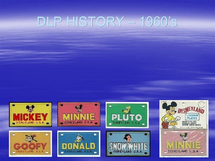 DLP HISTORY – 1960's