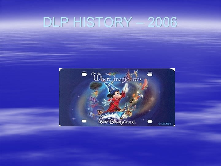 DLP HISTORY – 2006