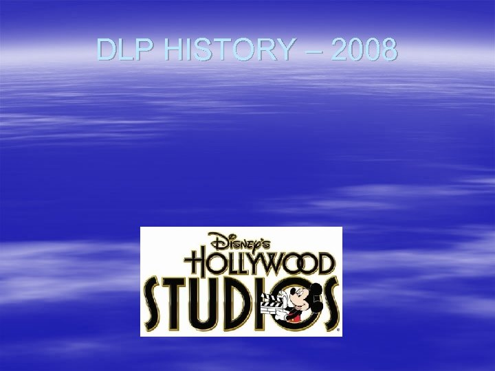 DLP HISTORY – 2008