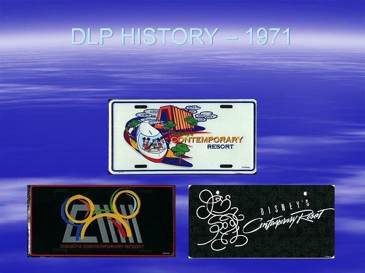 DLP HISTORY – 1971