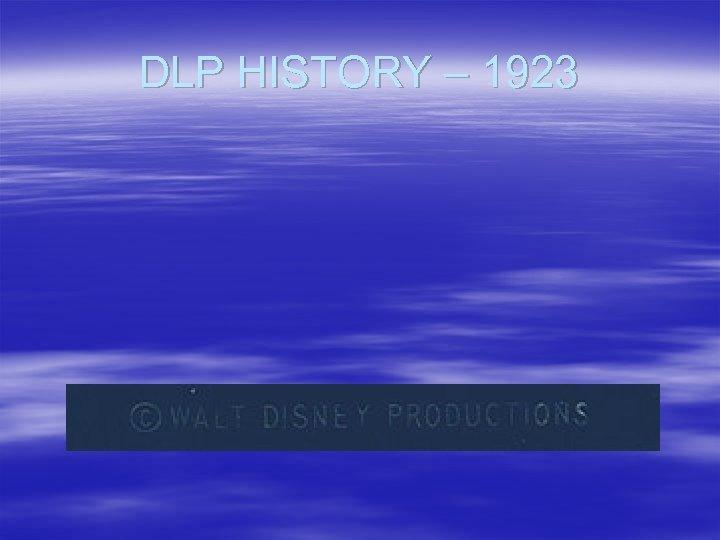 DLP HISTORY – 1923