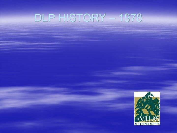 DLP HISTORY – 1978