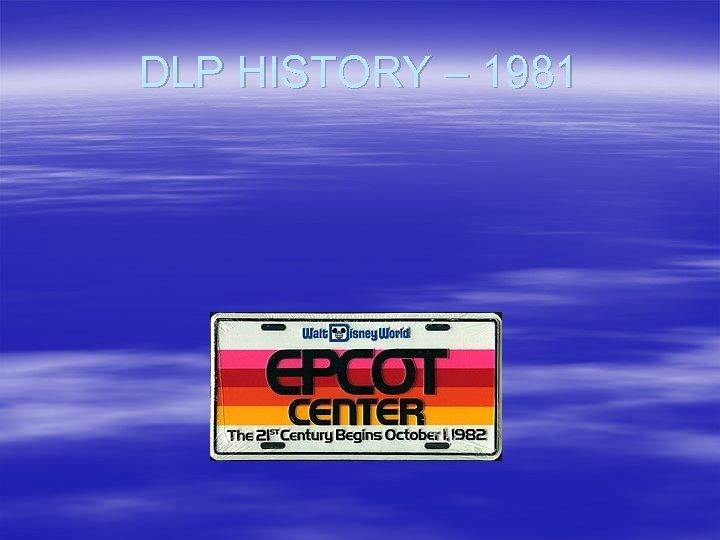 DLP HISTORY – 1981