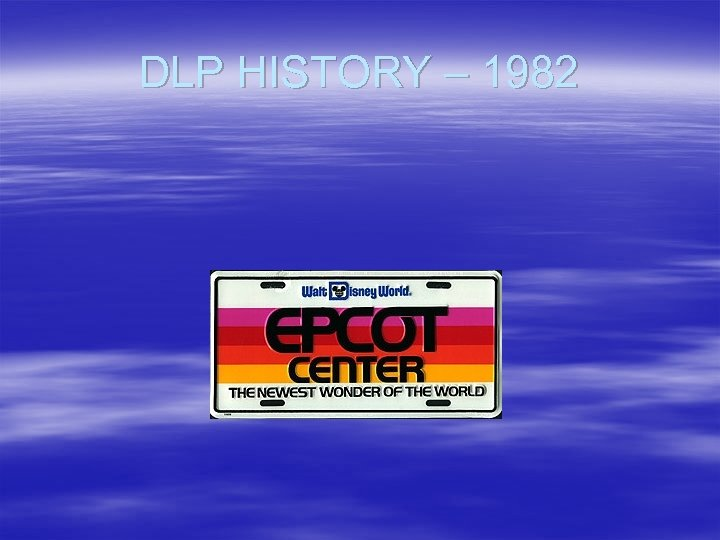 DLP HISTORY – 1982