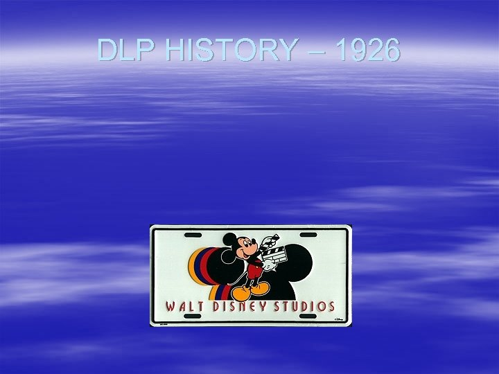 DLP HISTORY – 1926