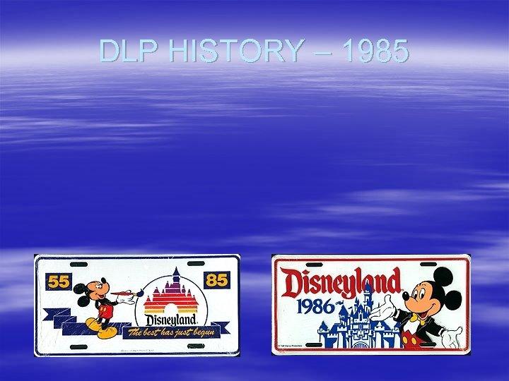 DLP HISTORY – 1985