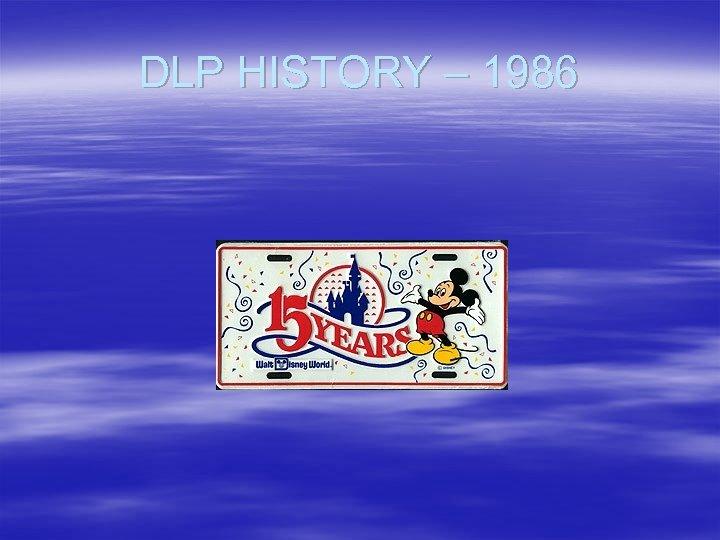 DLP HISTORY – 1986