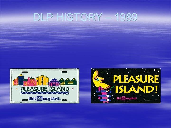 DLP HISTORY – 1989