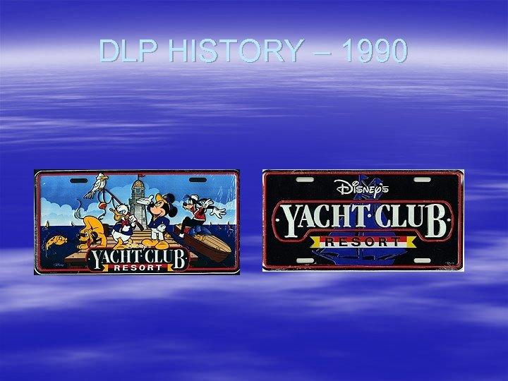 DLP HISTORY – 1990
