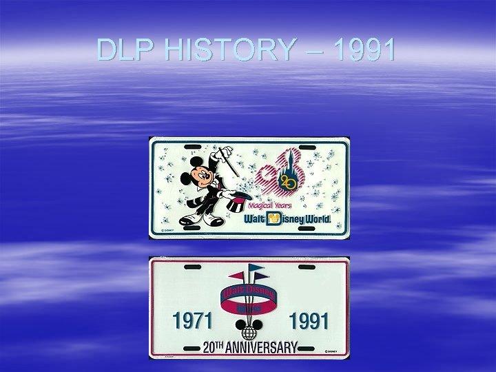 DLP HISTORY – 1991