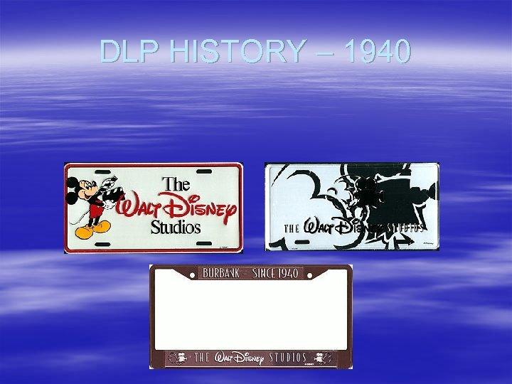 DLP HISTORY – 1940