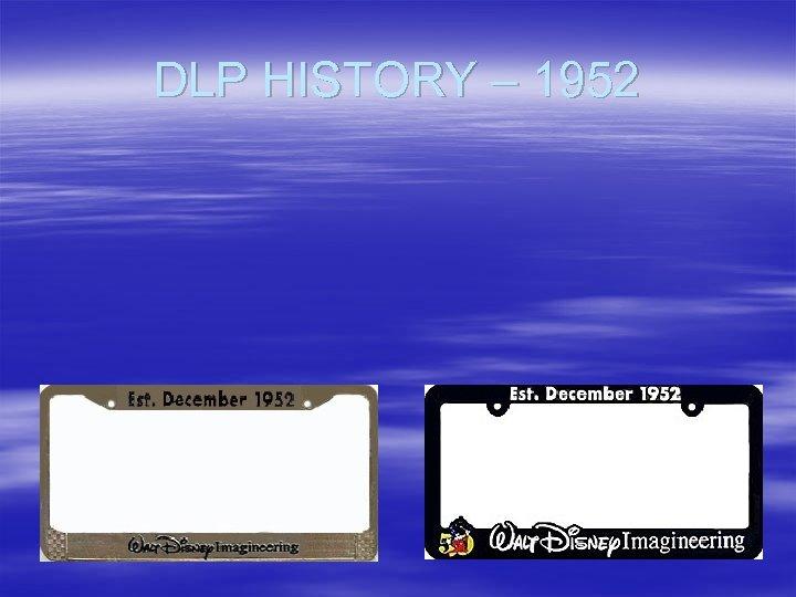 DLP HISTORY – 1952