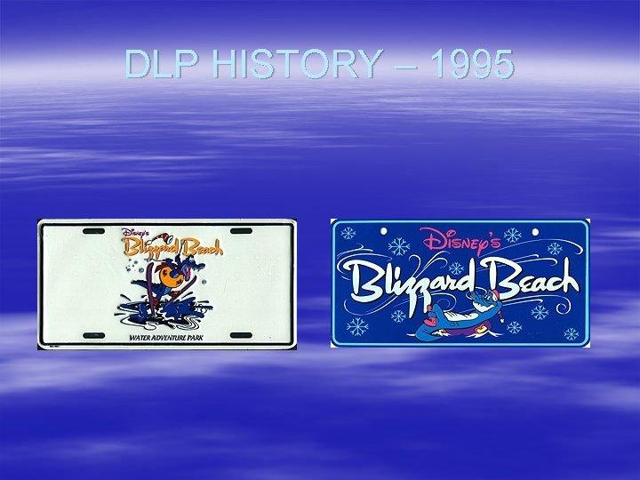DLP HISTORY – 1995