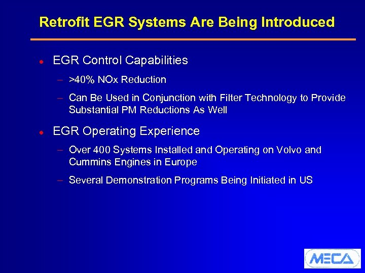 Retrofit EGR Systems Are Being Introduced l EGR Control Capabilities – >40% NOx Reduction