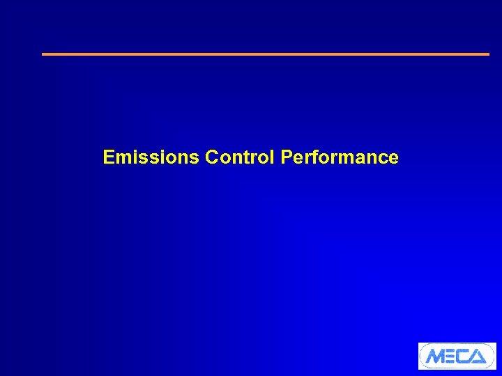 Emissions Control Performance