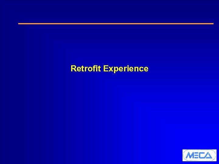 Retrofit Experience